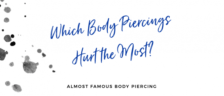 Which Body Piercings Hurt the Most?